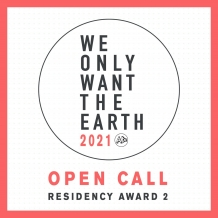 We Only Want the Earth Residency 2 Award